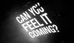Can You Feel it Coming?